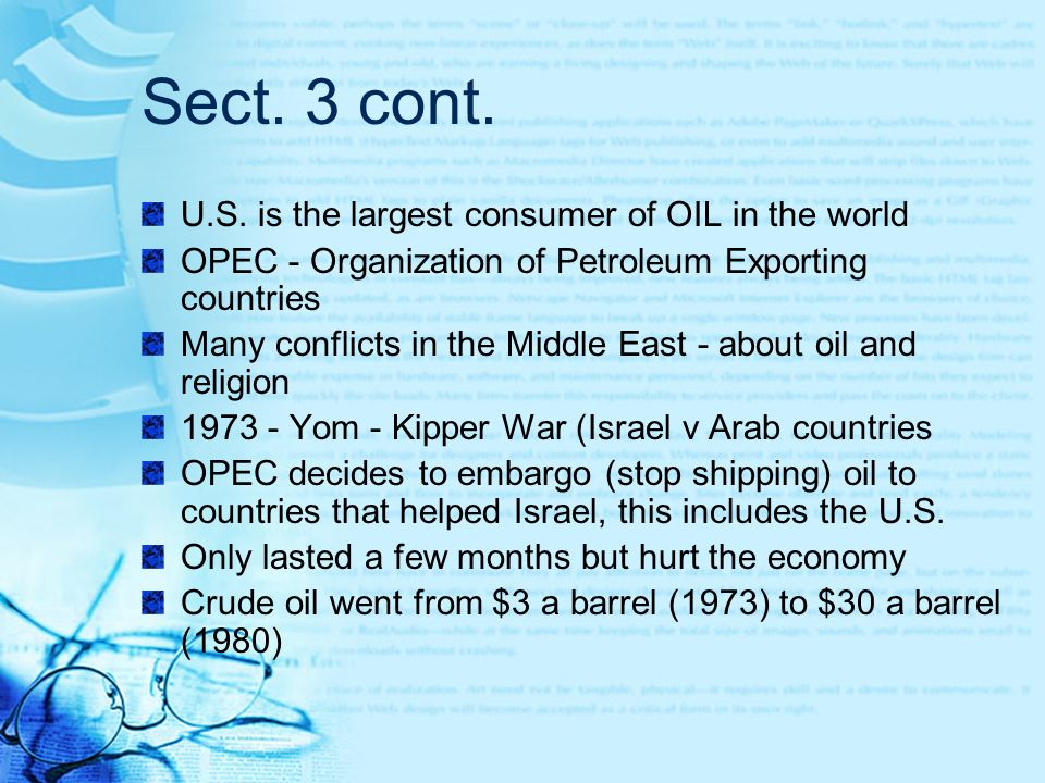 Sect. 3 cont. U.S. is the largest consumer of OIL in the world