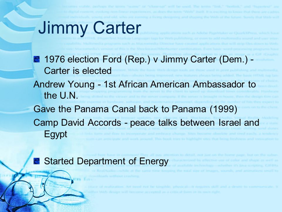 Jimmy Carter 1976 election Ford (Rep.) v Jimmy Carter (Dem.) - Carter is elected. Andrew Young - 1st African American Ambassador to the U.N.
