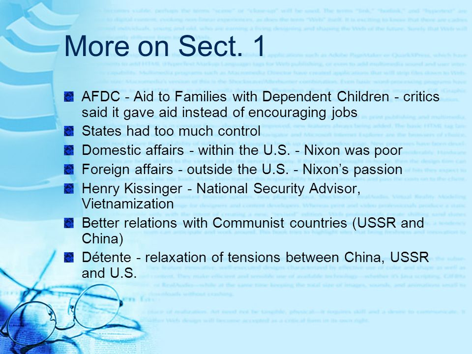 More on Sect. 1 AFDC - Aid to Families with Dependent Children - critics said it gave aid instead of encouraging jobs.