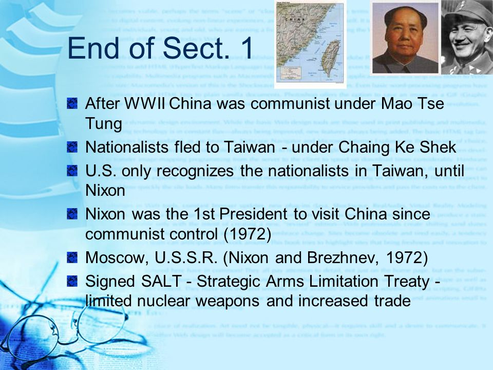 End of Sect. 1 After WWII China was communist under Mao Tse Tung