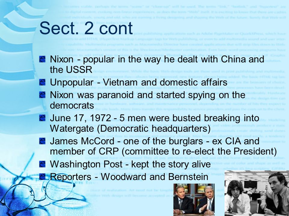 Sect. 2 cont Nixon - popular in the way he dealt with China and the USSR. Unpopular - Vietnam and domestic affairs.
