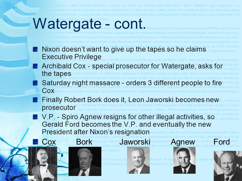 Watergate - cont. Cox Bork Jaworski Agnew Ford