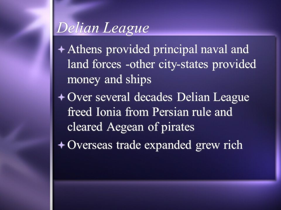 Delian League Athens provided principal naval and land forces -other city-states provided money and ships.
