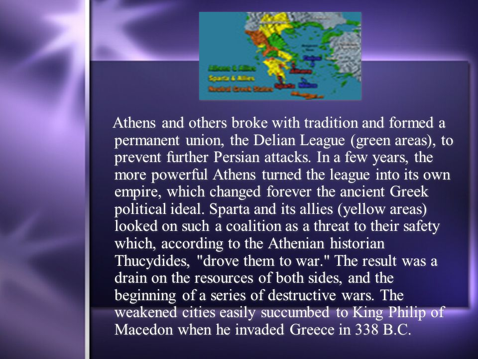 Athens and others broke with tradition and formed a permanent union, the Delian League (green areas), to prevent further Persian attacks.