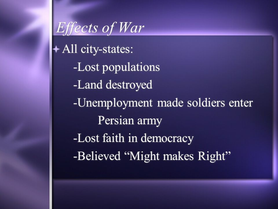 Effects of War All city-states: -Lost populations -Land destroyed
