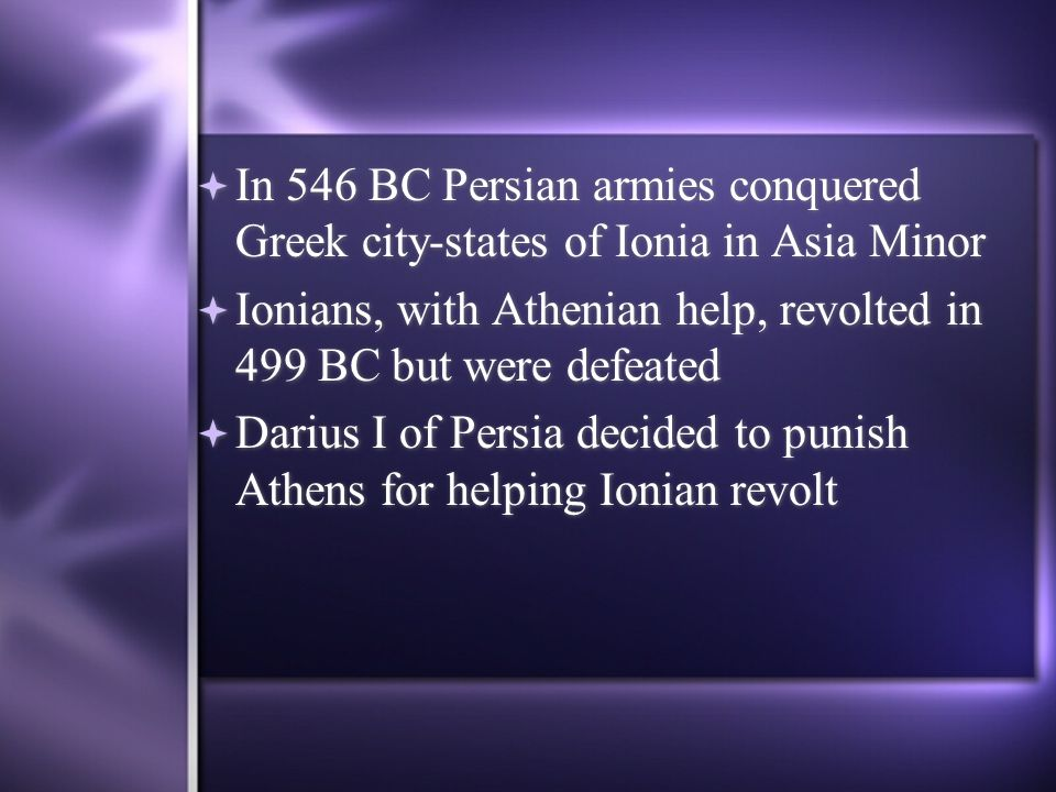 In 546 BC Persian armies conquered Greek city-states of Ionia in Asia Minor