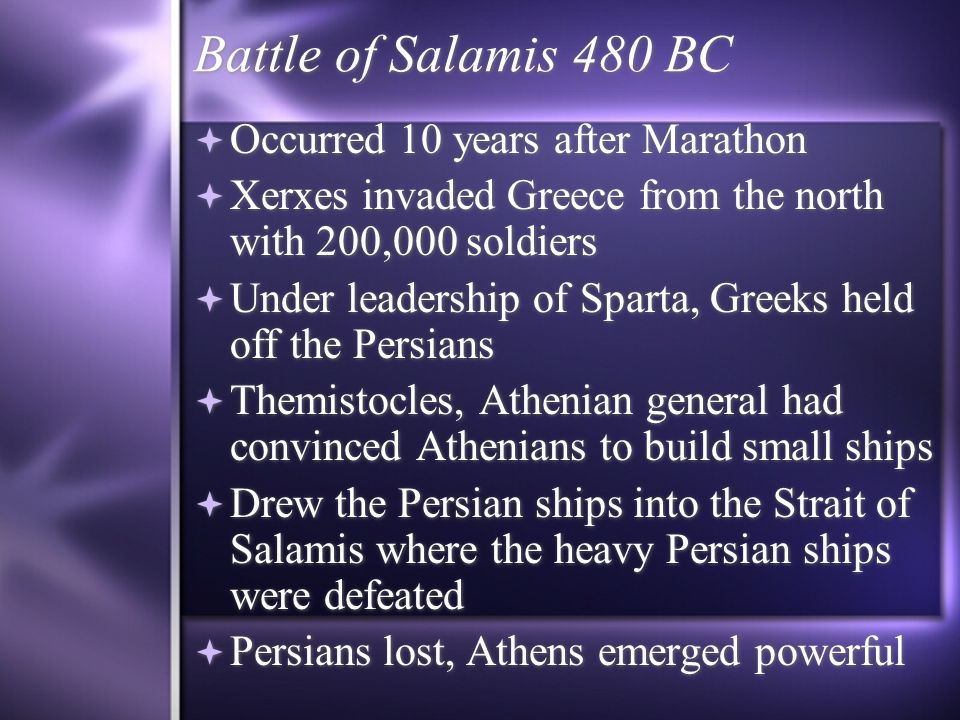 Battle of Salamis 480 BC Occurred 10 years after Marathon