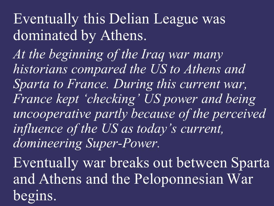 Eventually this Delian League was dominated by Athens.