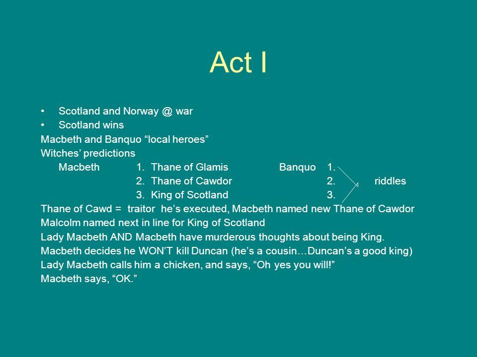 Act I Scotland and Norway @ war Scotland wins
