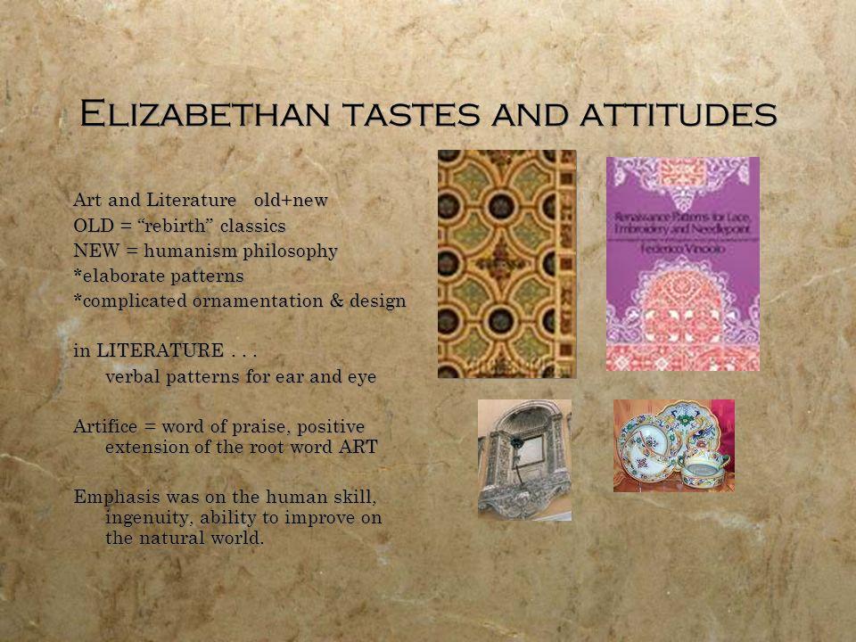 Elizabethan tastes and attitudes