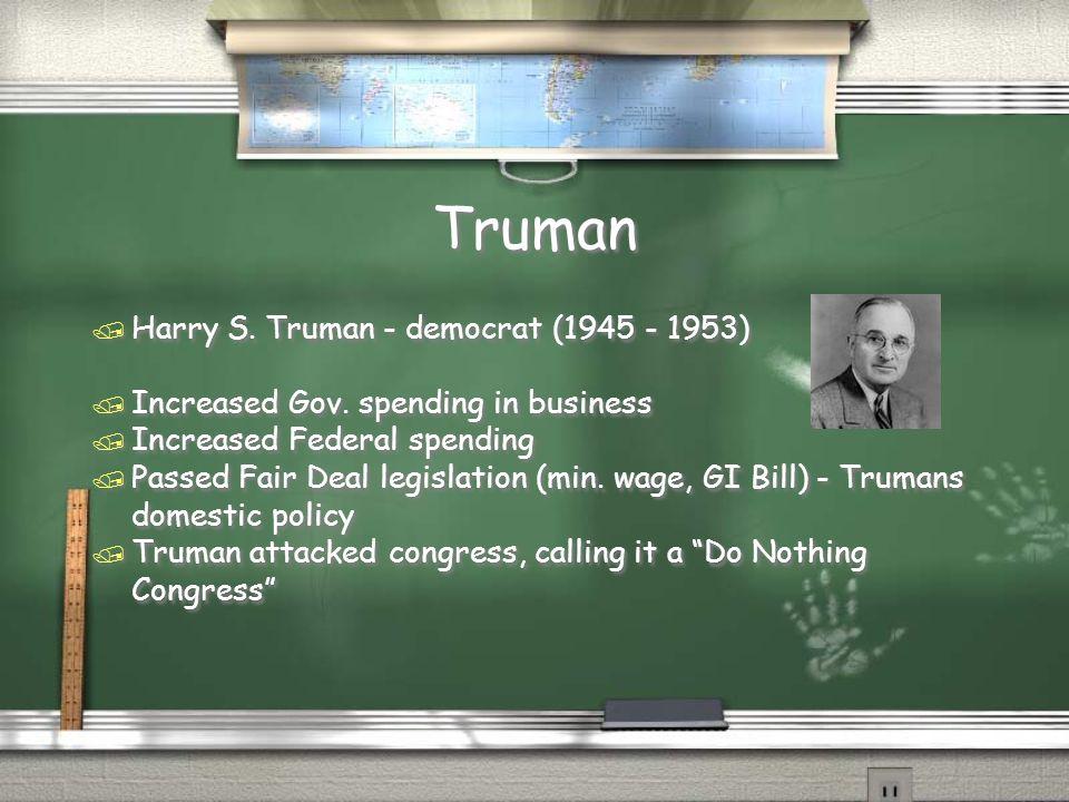 Truman Harry S. Truman - democrat (1945 - 1953)
