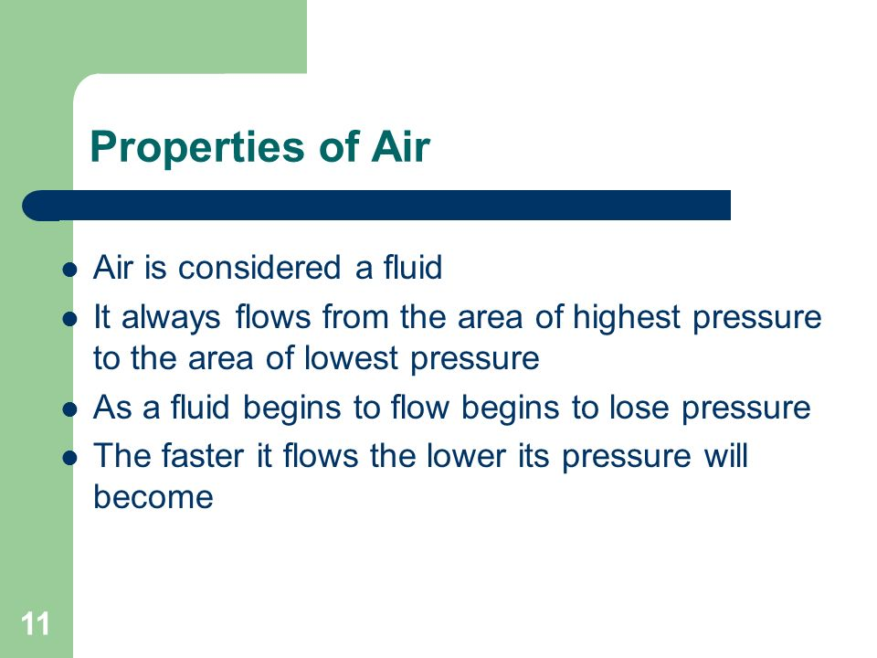 Properties of Air Air is considered a fluid