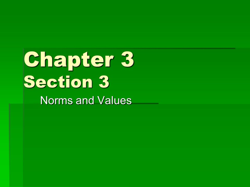 Chapter 3 Section 3 Norms and Values