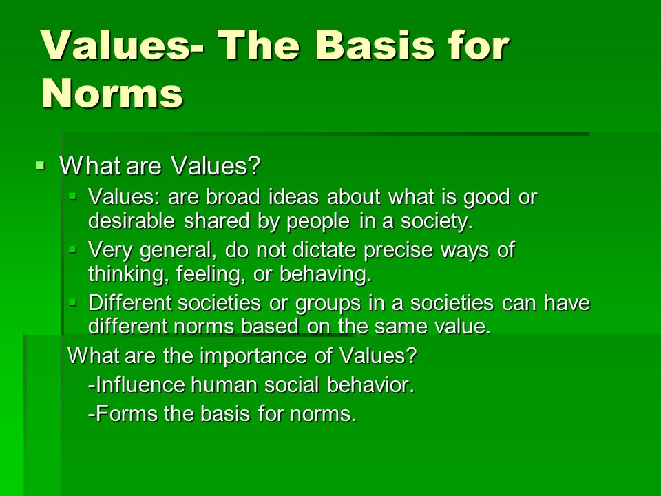 Values- The Basis for Norms
