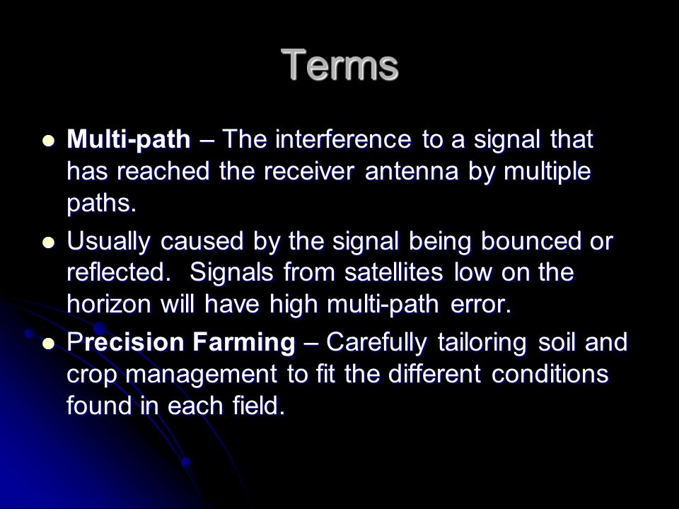 Terms Multi-path – The interference to a signal that has reached the receiver antenna by multiple paths.