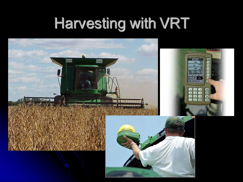Harvesting with VRT