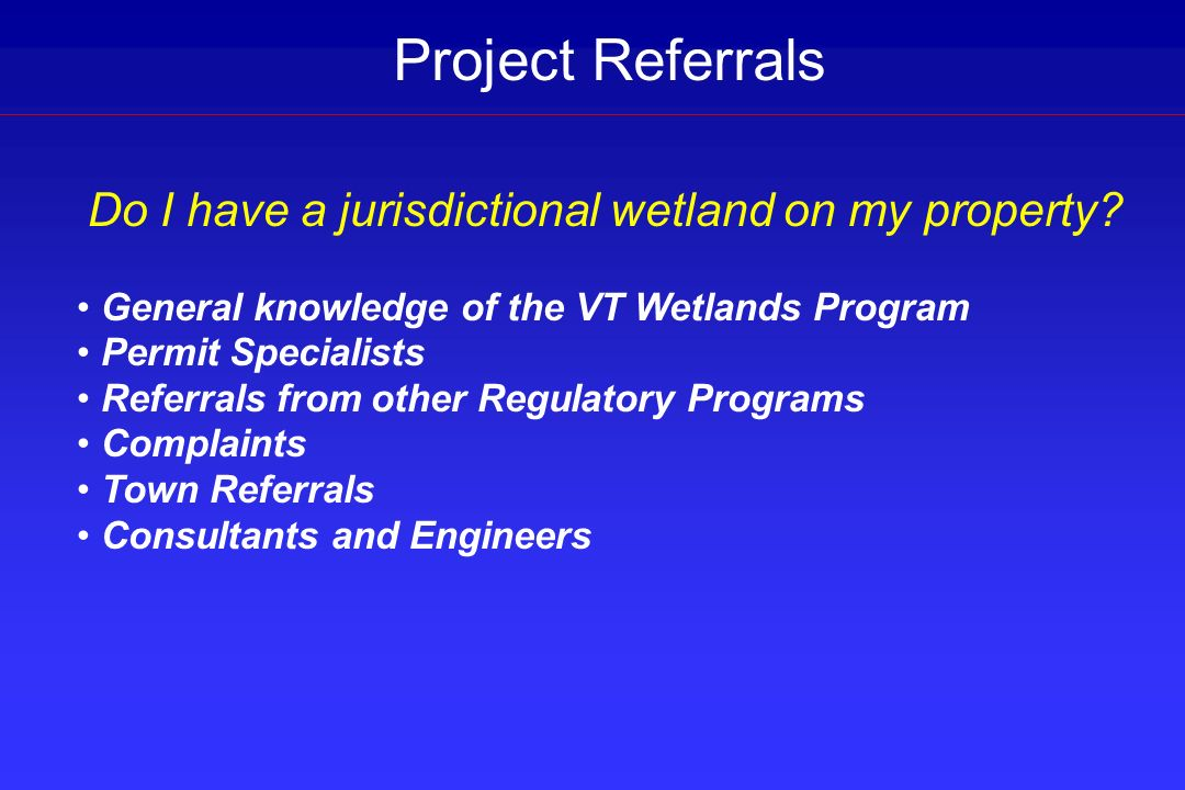 Project Referrals Do I have a jurisdictional wetland on my property