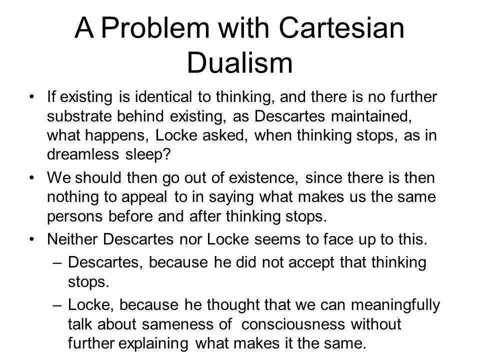 Might you actually demonstrate Cartesian Dualism and even the best way Descartes' philosophical opportunities headed the pup to help dualism?