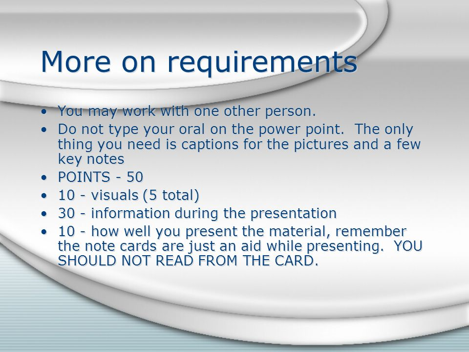 More on requirements You may work with one other person.