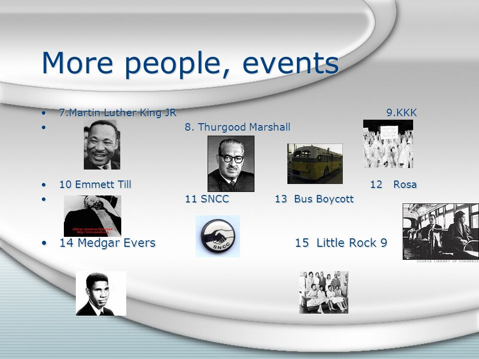 More people, events 14 Medgar Evers 15 Little Rock 9