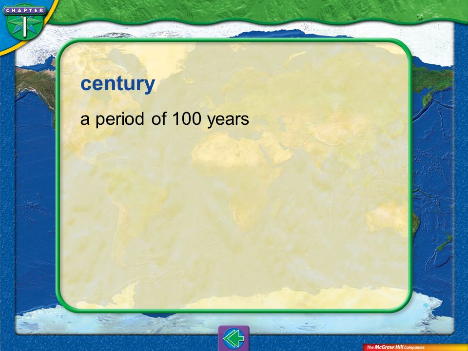 century a period of 100 years Vocab6