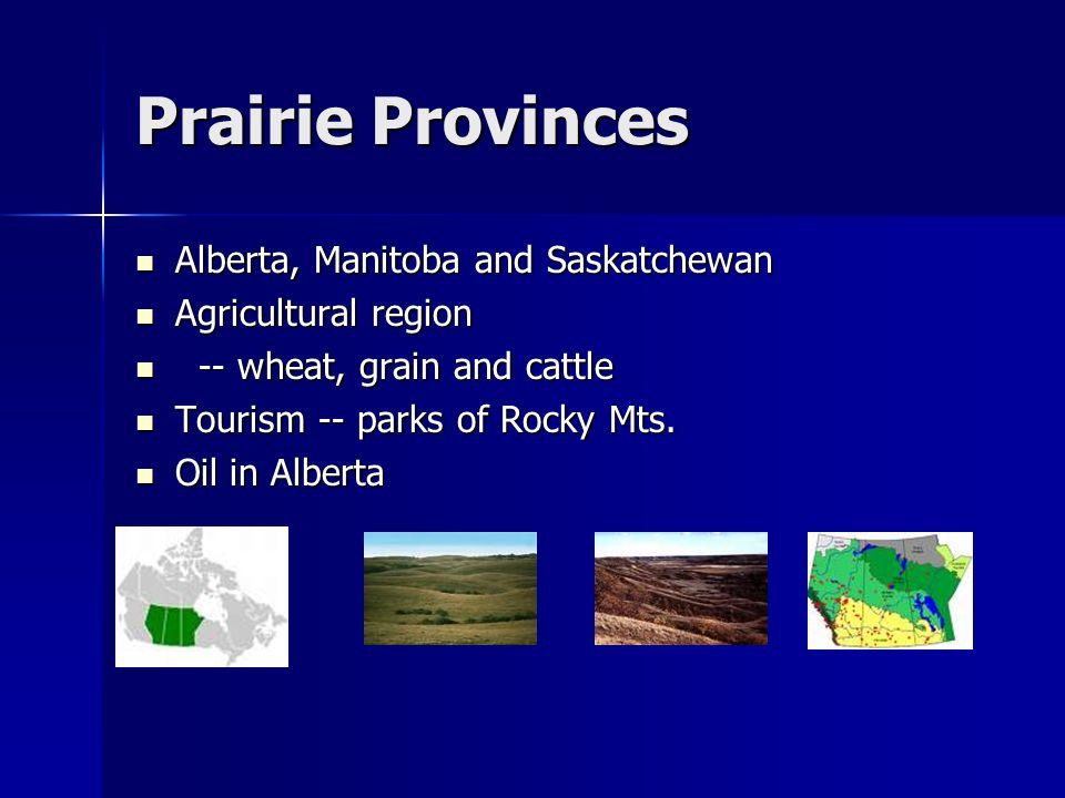 Prairie Provinces Alberta, Manitoba and Saskatchewan