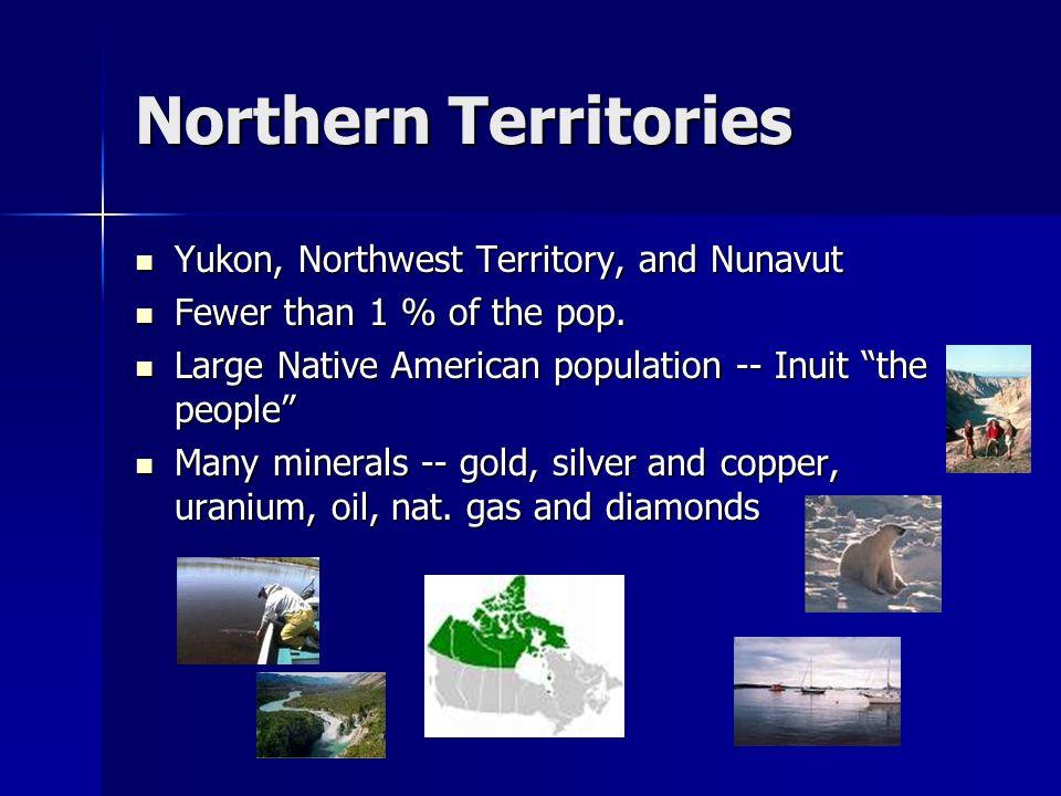 Northern Territories Yukon, Northwest Territory, and Nunavut