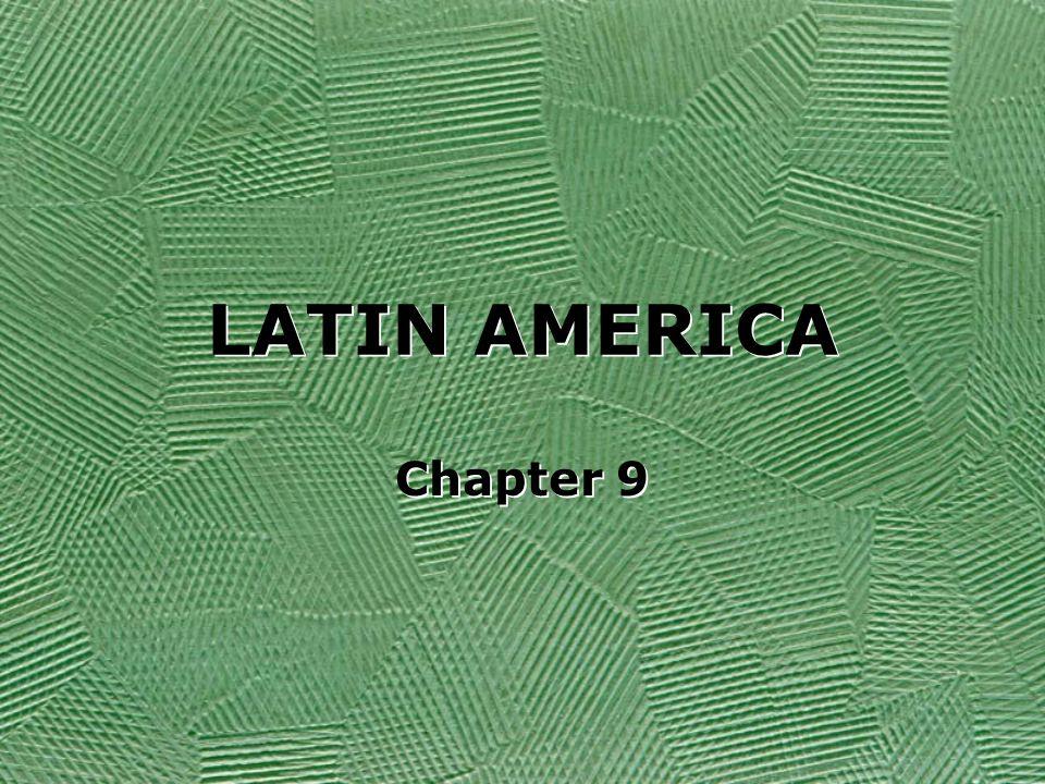 LATIN AMERICA Chapter 9
