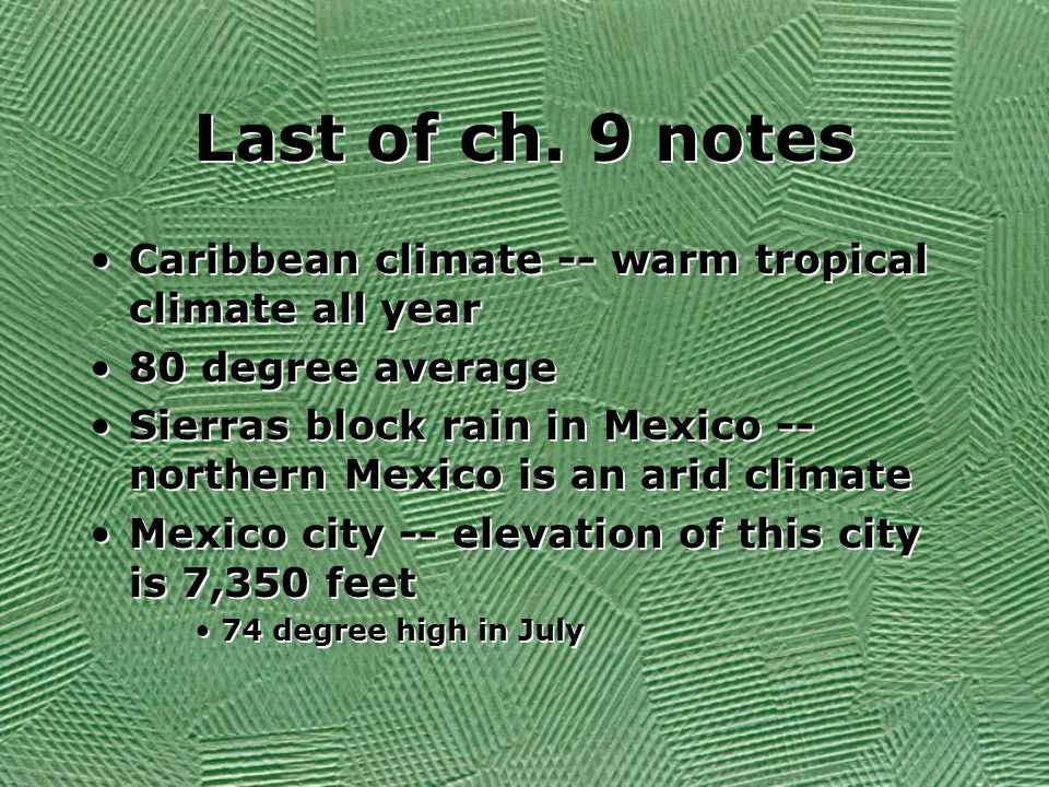 Last of ch. 9 notes Caribbean climate -- warm tropical climate all year. 80 degree average.
