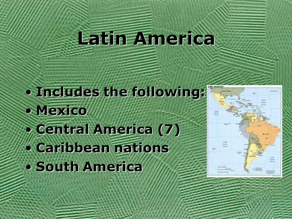 Latin America Includes the following: Mexico Central America (7)