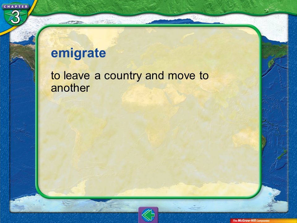 emigrate to leave a country and move to another Vocab6