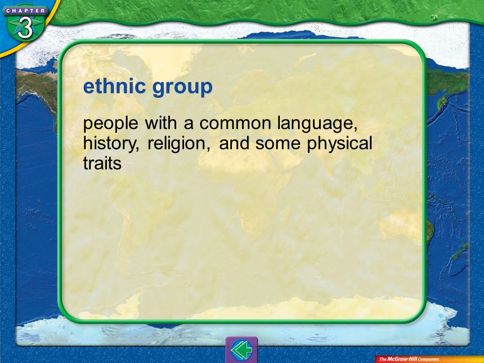 ethnic group people with a common language, history, religion, and some physical traits Vocab11