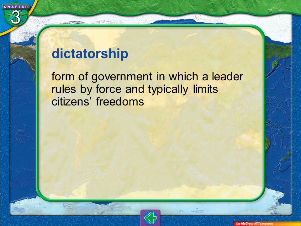 dictatorship form of government in which a leader rules by force and typically limits citizens' freedoms.