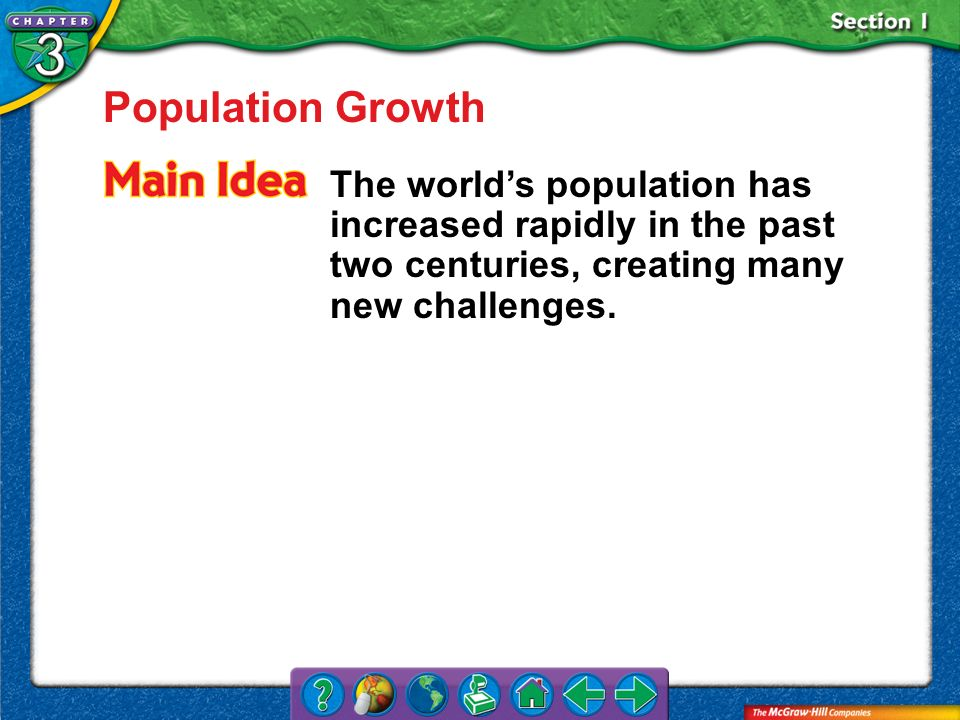 Population Growth The world's population has increased rapidly in the past two centuries, creating many new challenges.