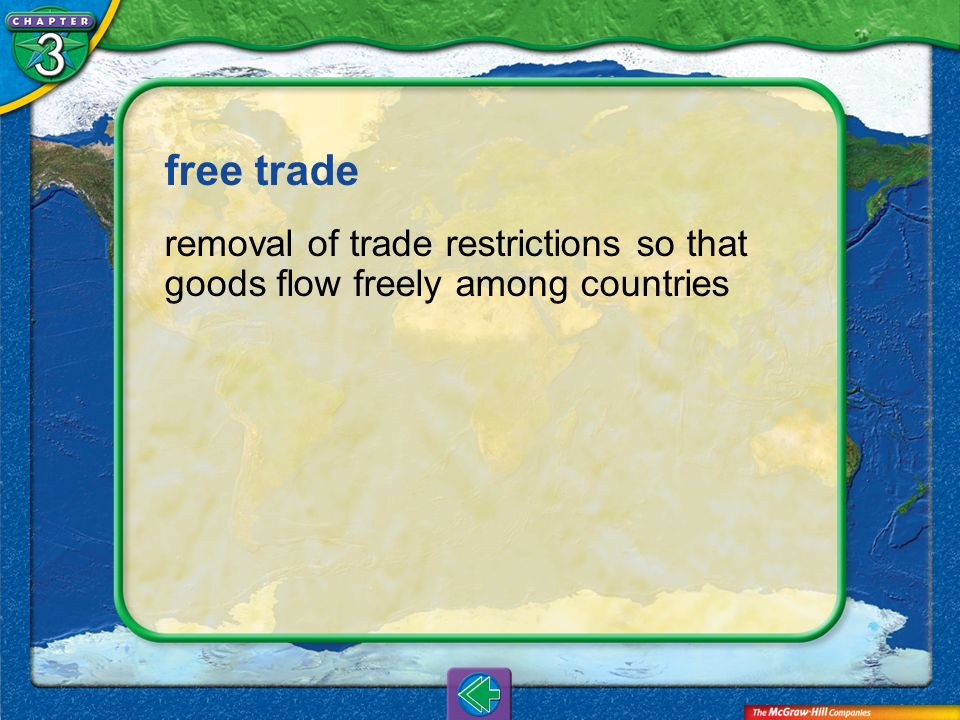 free trade removal of trade restrictions so that goods flow freely among countries Vocab33