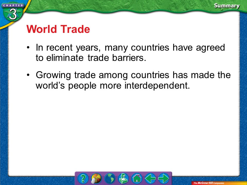 World Trade In recent years, many countries have agreed to eliminate trade barriers.