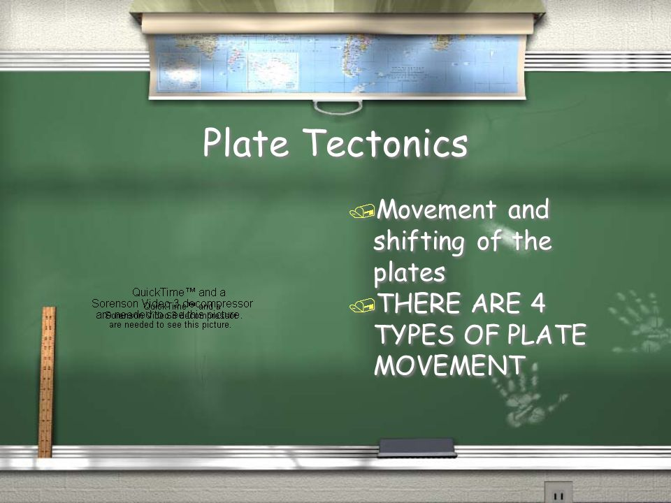 Plate Tectonics Movement and shifting of the plates