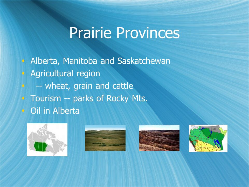 Prairie Provinces Alberta, Manitoba and Saskatchewan