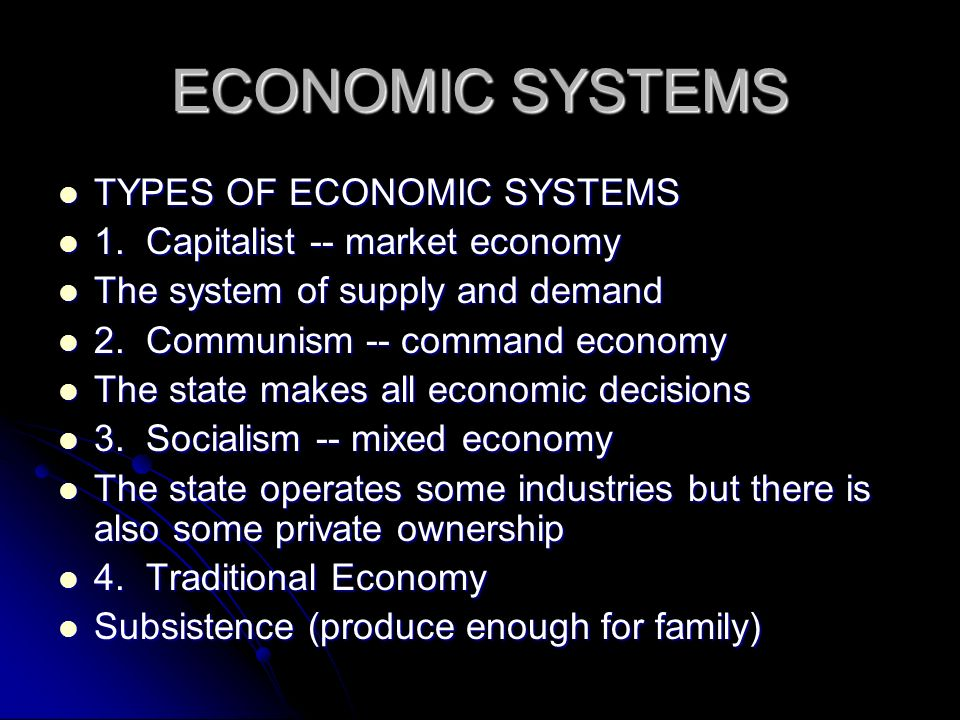 ECONOMIC SYSTEMS TYPES OF ECONOMIC SYSTEMS