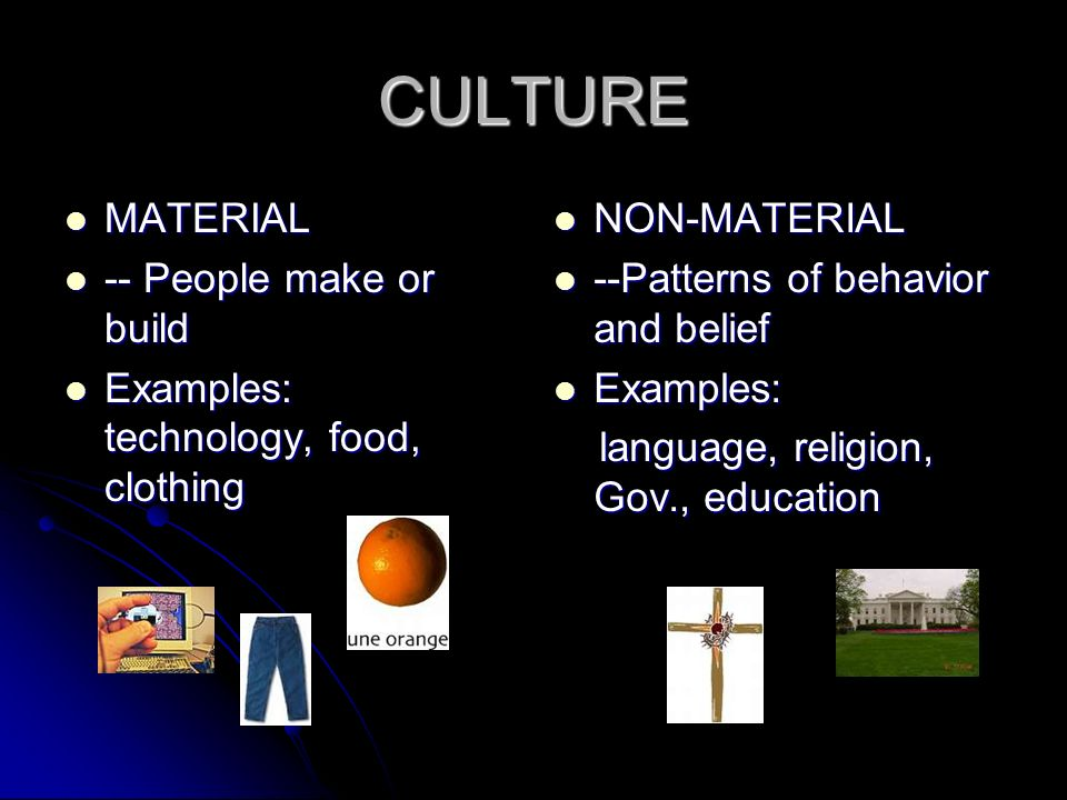 CULTURE MATERIAL -- People make or build