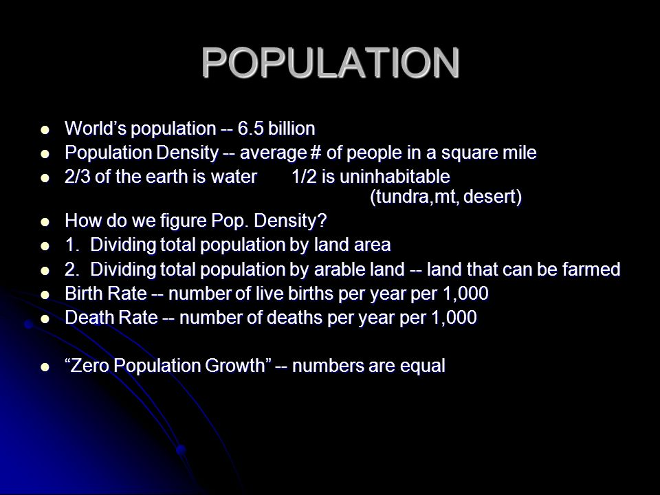 POPULATION World's population -- 6.5 billion