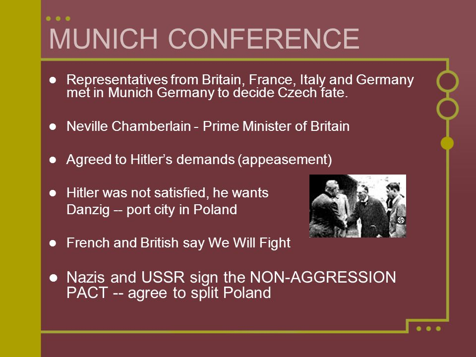 MUNICH CONFERENCE Representatives from Britain, France, Italy and Germany met in Munich Germany to decide Czech fate.