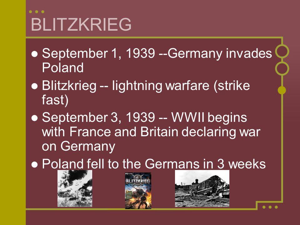 BLITZKRIEG September 1, 1939 --Germany invades Poland