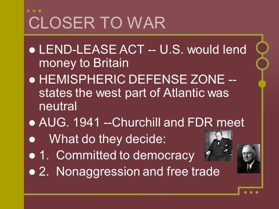 CLOSER TO WAR LEND-LEASE ACT -- U.S. would lend money to Britain