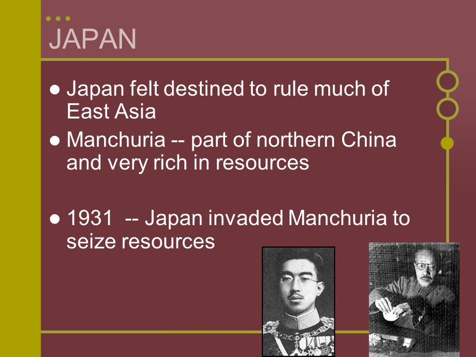 JAPAN Japan felt destined to rule much of East Asia