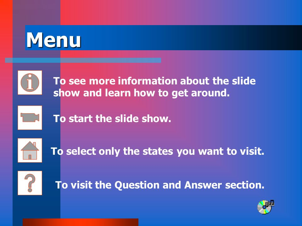 Menu To see more information about the slide