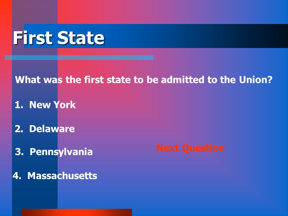 First State What was the first state to be admitted to the Union