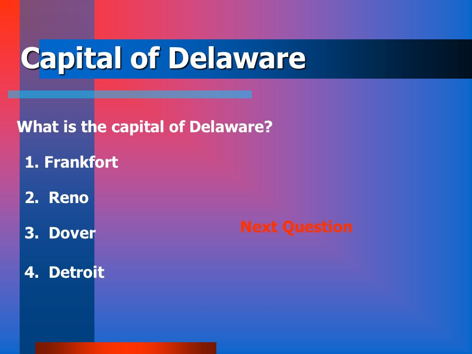 Capital of Delaware What is the capital of Delaware 1. Frankfort