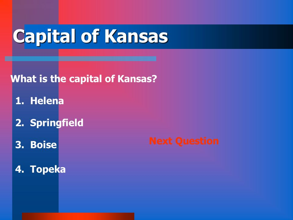 Capital of Kansas What is the capital of Kansas 1. Helena