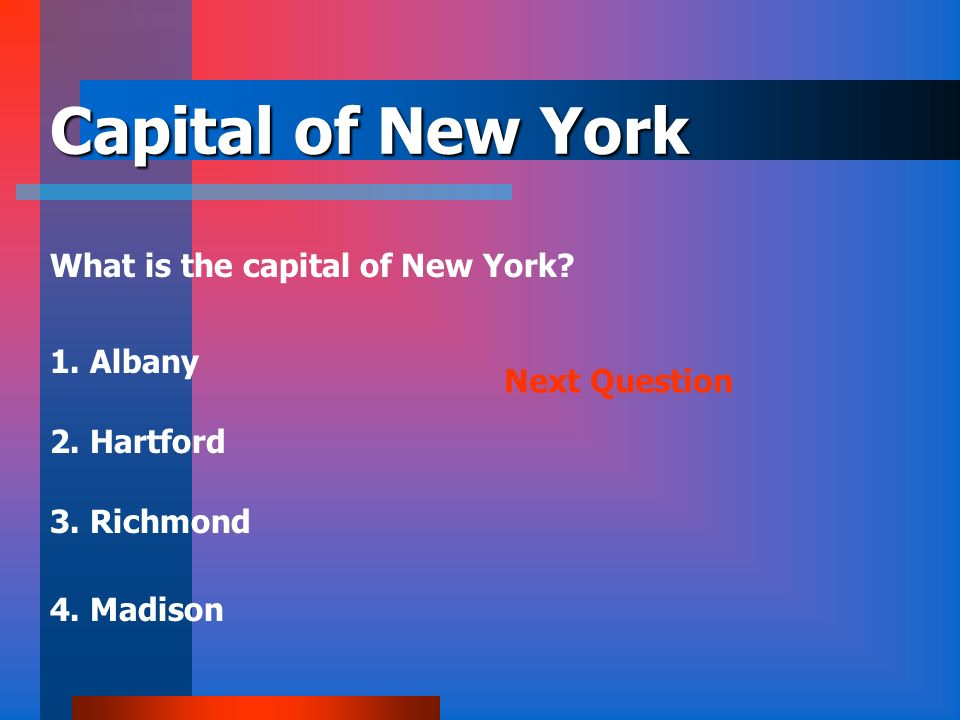 Capital of New York What is the capital of New York 1. Albany
